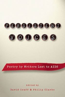 Persistent Voices: Poetry by Writers Lost to AIDS