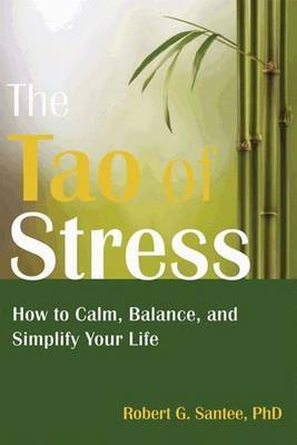 Tao of Stress: How to Calm, Balance, and Simplify Your Life