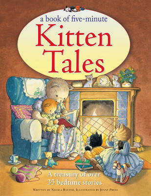 A Book of Five-minute Kitten Tales: a Treasury of Over 35 Bedtime Stories