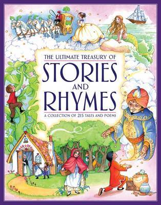 The Ultimate Treasury of Stories & Rhymes: A Collection of 215 Tales and Poems