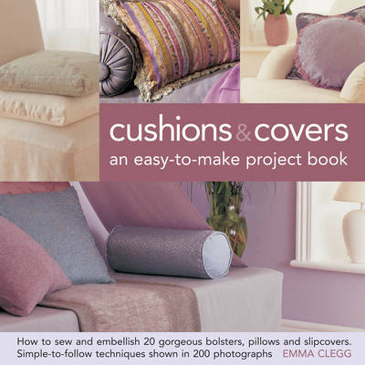 Cushions & Covers: An Easy-to-make Project Book