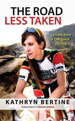 The Road Less Taken: Lessons from a Life Spent Cycling