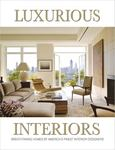 Luxurious Interiors: Breathtaking Homes by America's Finest Interior Designers