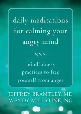 Daily Meditations for Calming Your Angry Mind: Fifty-Two Mindfulness Practices