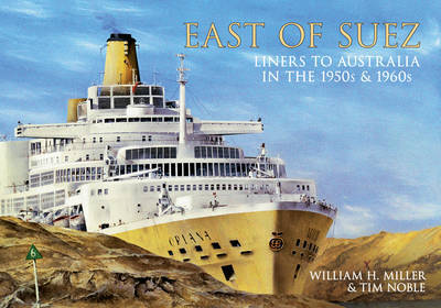 East of Suez: Liners to Australia in the 1950s and 1960s