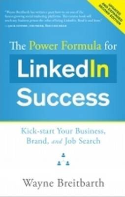 Power Formula for LinkedIn Success: Kick-Start Your Business, Brand & Job Search