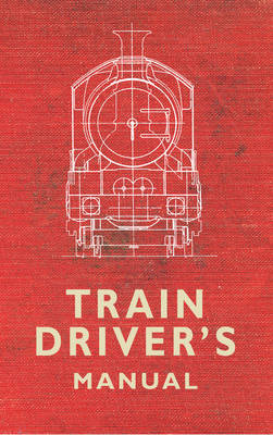 The Train Driver's Manual