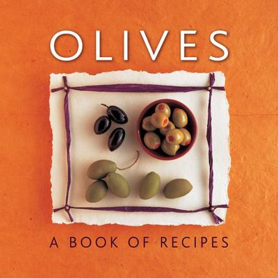 Olives: A Book of Recipes