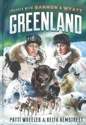 Travels with Gannon & Wyatt: Greenland