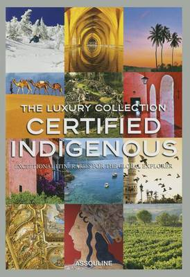 The Luxury Collection: Certified Indigenous