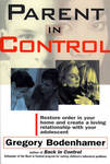 Parent in Control: Restore Order in Your Home and Create a Loving Relationship with Your Adolescent