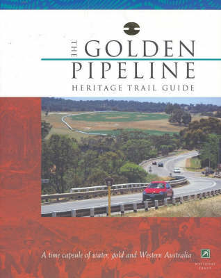 The Golden Pipeline: Heritage Trail Guide