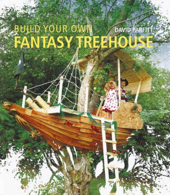 Build Your Own Fantasy Treehouse