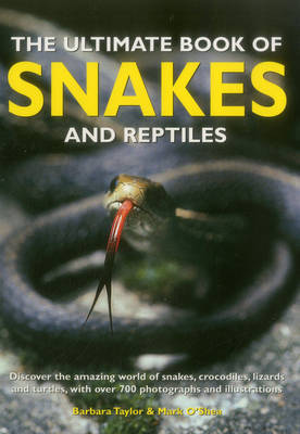 The Ultimate Book of Snakes and Reptiles