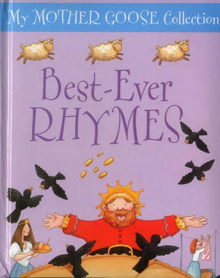 My Mother Goose Collection: Best Ever Rhymes