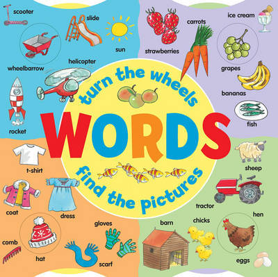 Words (a Wheel Book): Turn the Wheels - Find the Pictures