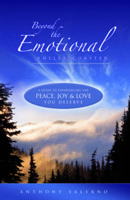 Beyond the Emotional Roller Coaster A Guide to Experiencing the Peace Joy and Love You Deserve