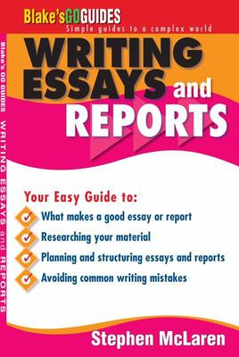 Blake s Go Guide Essay and Report Writing