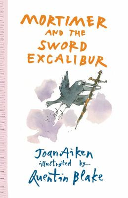 Mortimer and the Sword Excalibur (Arabel and Mortimer #5)