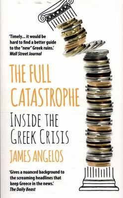 Full Catastrophe: Inside the Greek Crisis