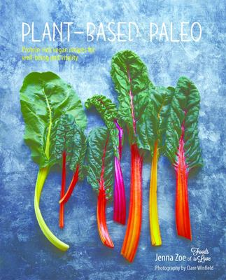 Plant-based Paleo Protein-rich Vegan Recipes for Well-being and Vitality