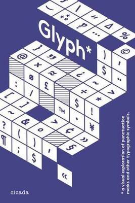 Glyph - A Visual Exploration of Punctuation Marks and Other Typographic Symbols