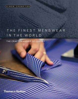 The Finest Menswear in the World - The Craftsmanship of Luxury