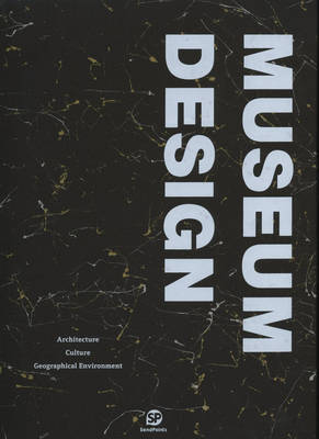 Museum Design - Architecture/Culture/Geographical Environment