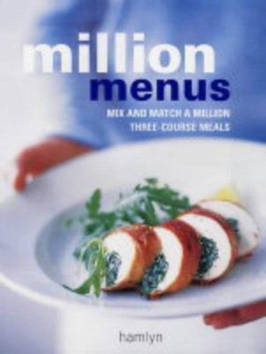 MILLION MENUS :  MIX AND MATCH A MILLION THREE-COURSE MEALS