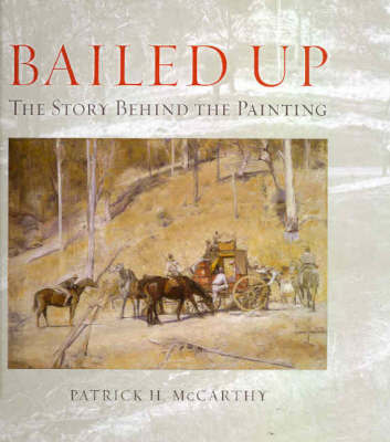 BAILED UP : THE STORY BEHIND THE PAINTING
