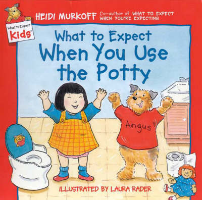 WHAT TO EXPECT WHEN YOU USE POTTY