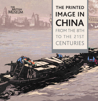 THE PRINTED IMAGE IN CHINA FROM THE 8TH TO THE 21ST CENTURIES