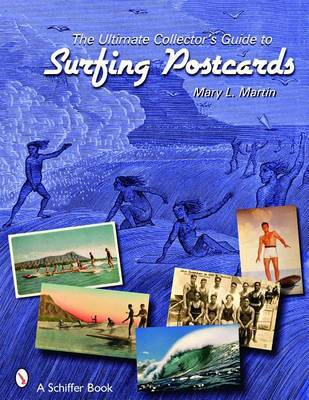 THE ULTIMATE COLLECTOR S GUIDE TO SURFING POSTCARDS