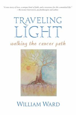 Traveling Light: Walking the Cancer Path