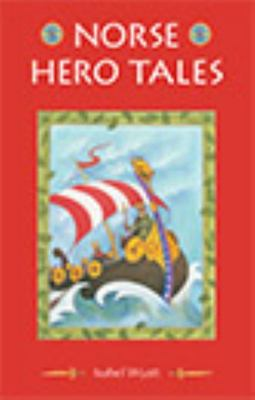 Norse Hero Tales: The King and the Green Angelica and Other Stories