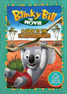 Blinky Bill  : A Guide to the Extraordinary