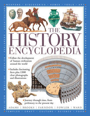 The History Encyclopedia: Follow the Development of Human Civilization Around the World