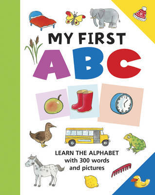 My First ABC: Learn the Alphabet with 300 Words and Pictures