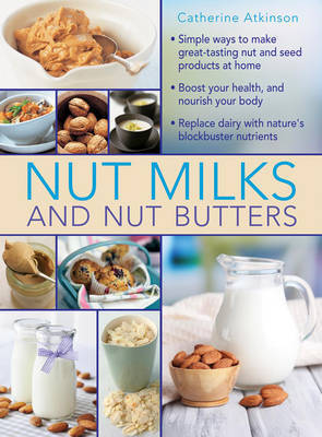 Nut Milks and Nut Butters