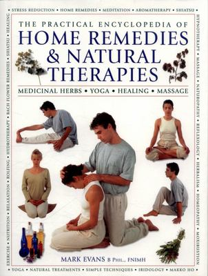 The Practical Encyclopedia of Home Remedies & Natural Therapies: Medicinal Herbs  Yoga  Healing  Massage