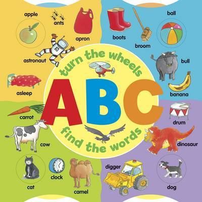 ABC (A Wheel Book): Turn the Wheels - Find the Words