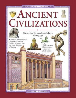 Exploring History: Ancient Civilizations: Discovering the People and Places of Long Ago