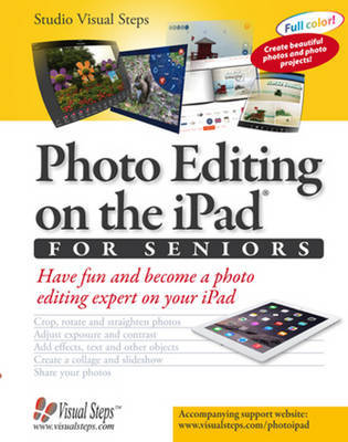 Photo Editing on the iPad for Seniors: Have Fun and Become a Photo Editing Expert on Your iPad