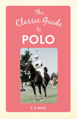 The Classic Guide to Polo