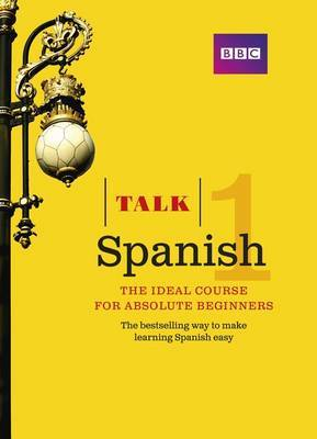 Talk Spanish 1 (Book/CD Pack) : The ideal Spanish for course for absolute beginners