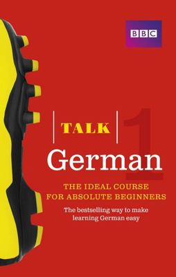 Talk German 1 (Book/CD Pack ) : The ideal German course for the absolute beginner