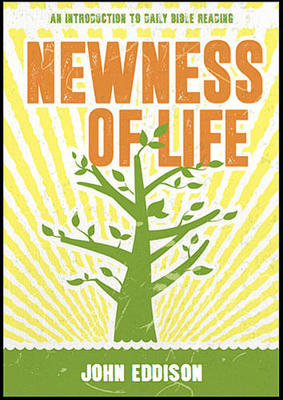 Newness of Life: An Introduction to Daily Bible Reading