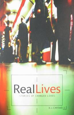 Real Lives: Stories of Changed Lives