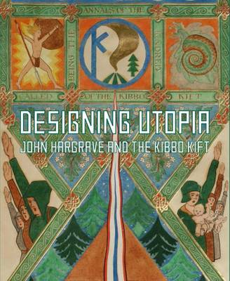 Designing Utopia - John Hargrave and the Kibbo Kift