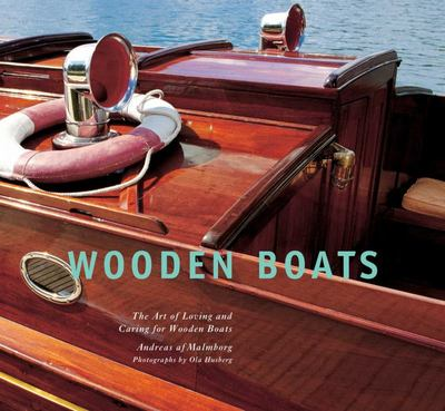 Wooden Boats : The Art of Loving and Caring for Wooden Boats